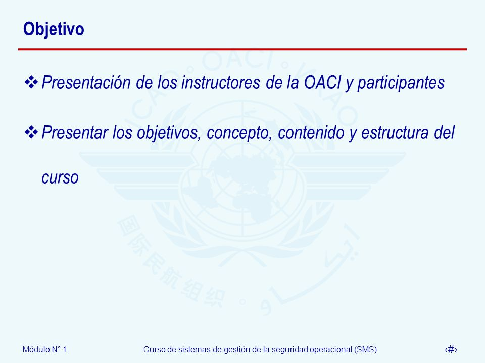 Objetivo Presentación de los instructores de la OACI y participantes.