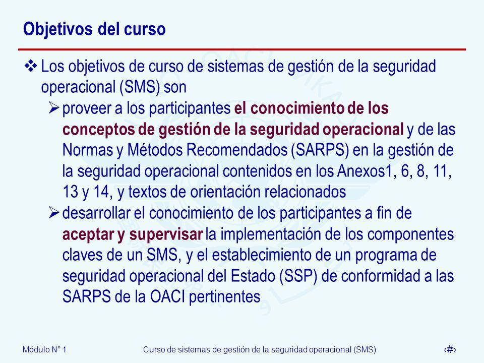 Objetivos del cursoLos objetivos de curso de sistemas de gestión de la seguridad operacional (SMS) son.