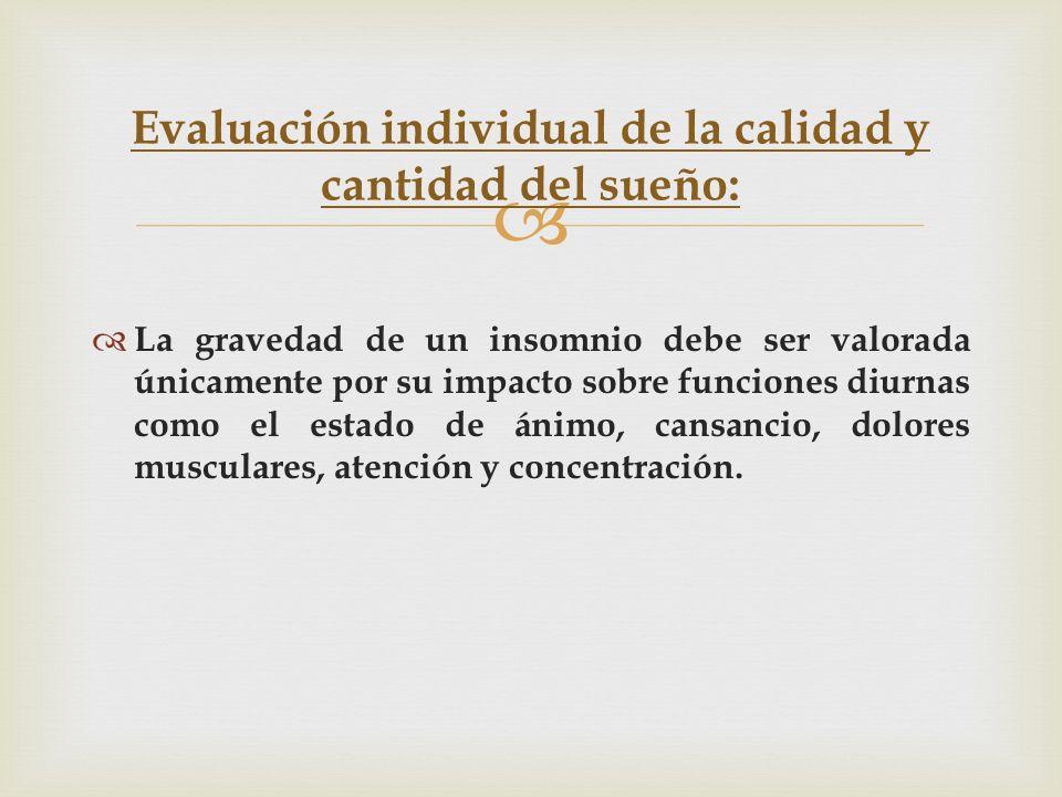 Evaluación individual de la calidad y cantidad del sueño: