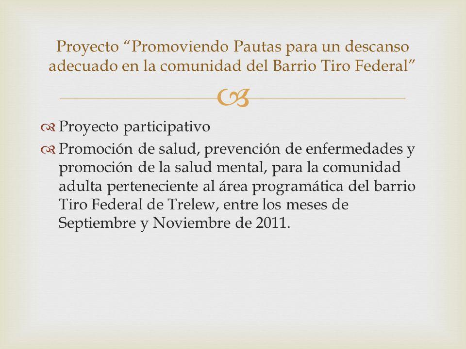 Proyecto Promoviendo Pautas para un descanso adecuado en la comunidad del Barrio Tiro Federal
