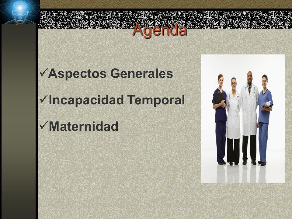 Agenda Aspectos Generales Incapacidad Temporal Maternidad