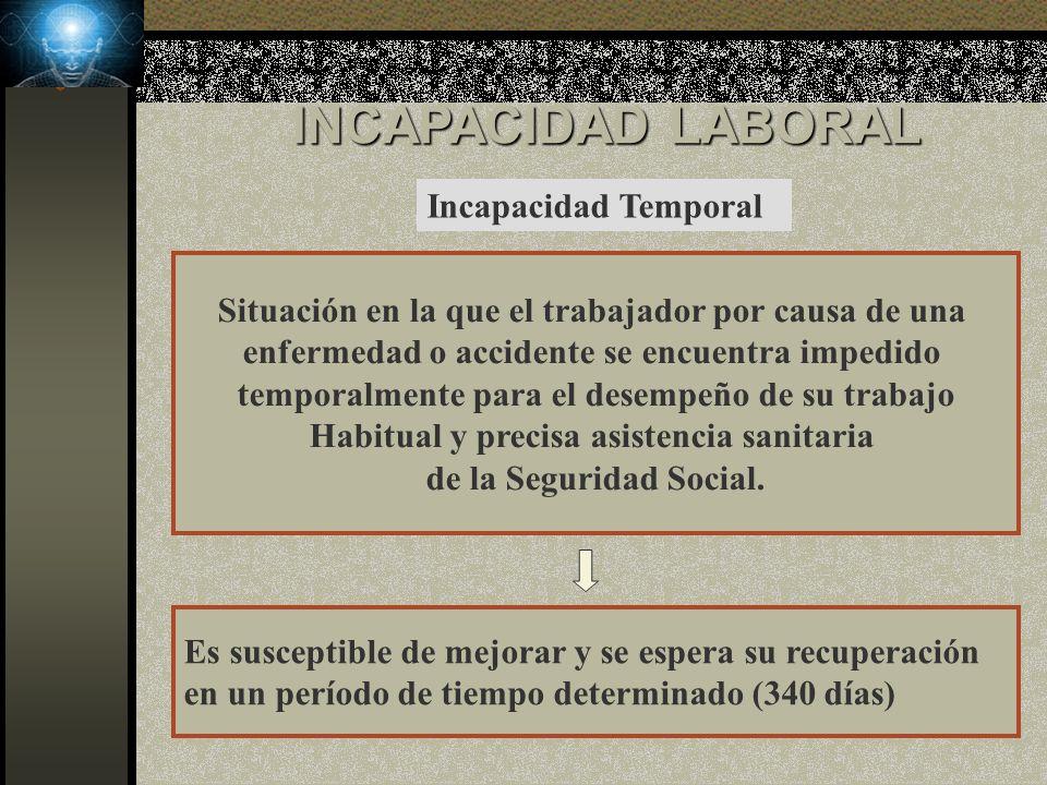 INCAPACIDAD LABORAL Incapacidad Temporal