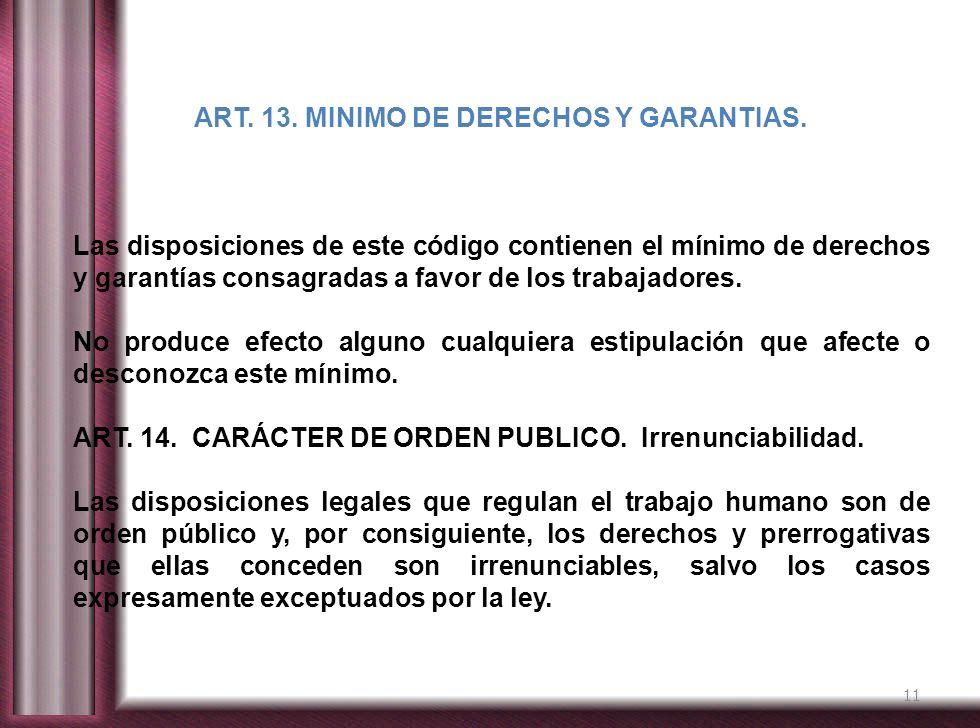 ART. 13. MINIMO DE DERECHOS Y GARANTIAS.