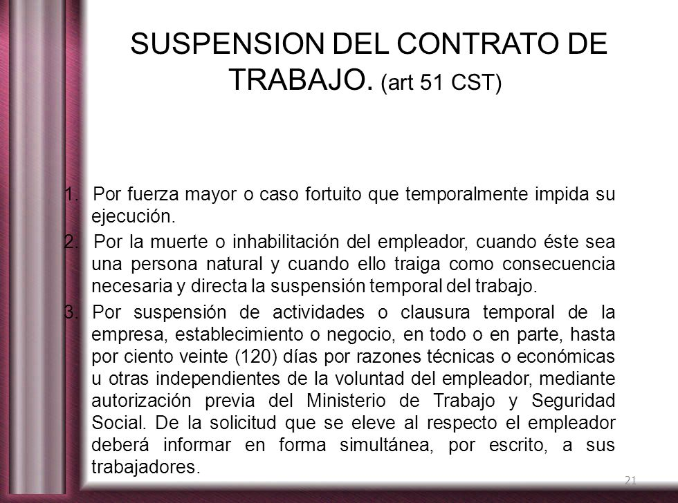 SUSPENSION DEL CONTRATO DE TRABAJO. (art 51 CST)