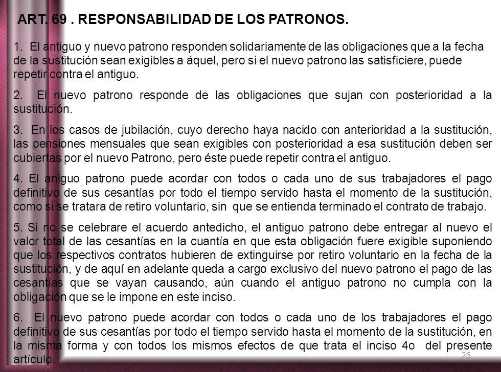 ART. 69 . RESPONSABILIDAD DE LOS PATRONOS.