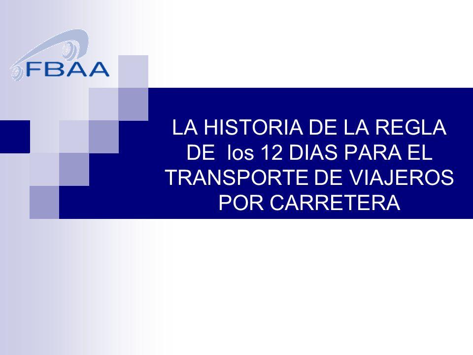 LA HISTORIA DE LA REGLA DE los 12 DIAS PARA EL TRANSPORTE DE VIAJEROS POR CARRETERA