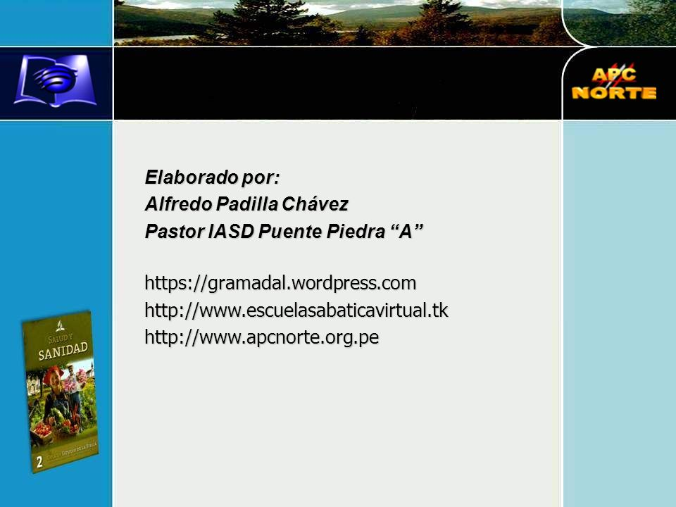 Elaborado por: Alfredo Padilla Chávez. Pastor IASD Puente Piedra A https://gramadal.wordpress.com.