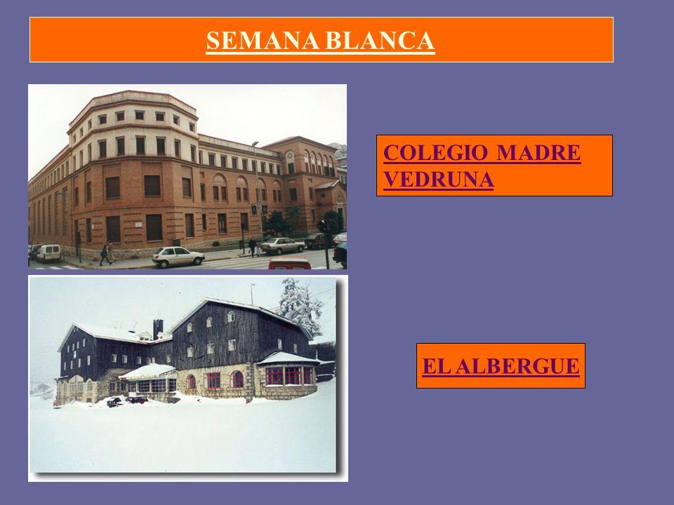 SEMANA BLANCA COLEGIO MADRE VEDRUNA EL ALBERGUE