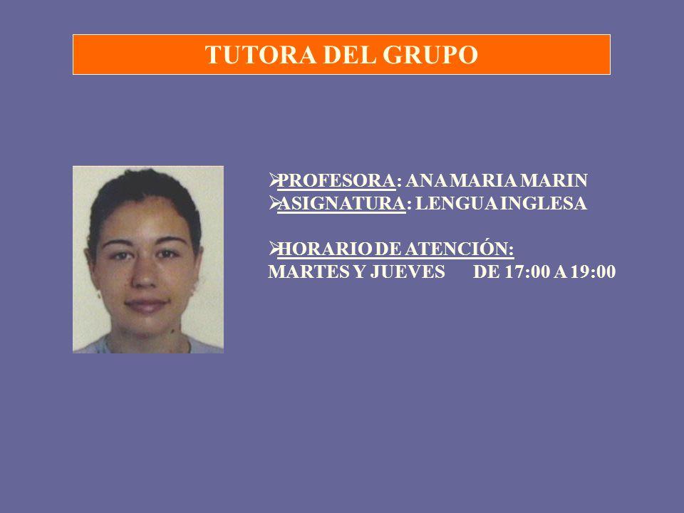 TUTORA DEL GRUPO PROFESORA: ANA MARIA MARIN ASIGNATURA: LENGUA INGLESA
