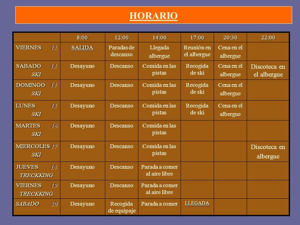HORARIO Discoteca en el albergue Discoteca en 8:00 12:00 14:00 17:00