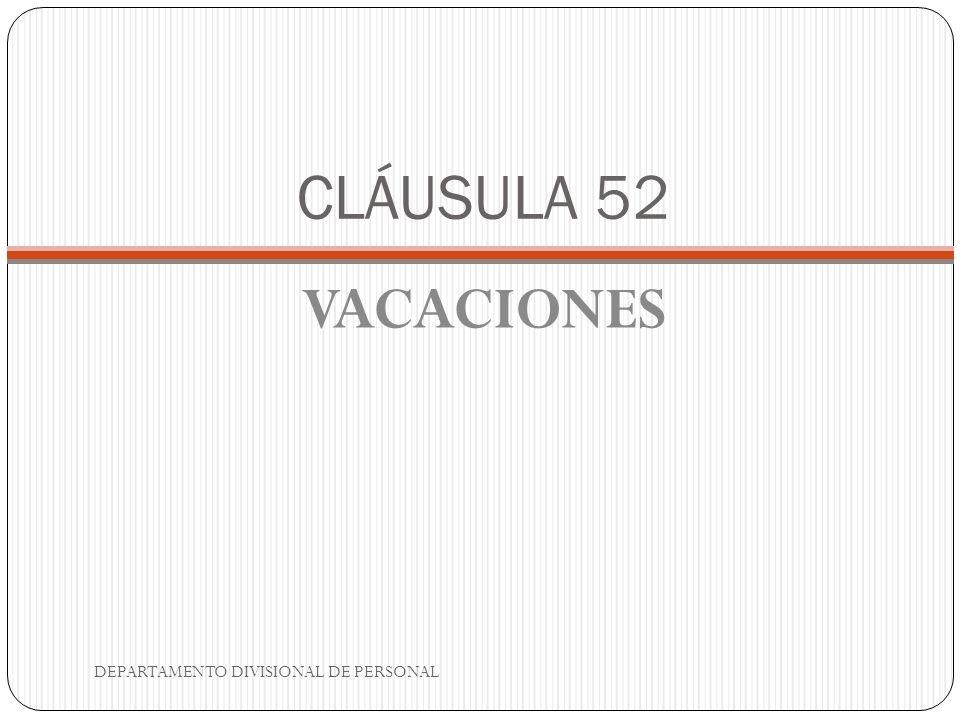 CLÁUSULA 52 VACACIONES DEPARTAMENTO DIVISIONAL DE PERSONAL