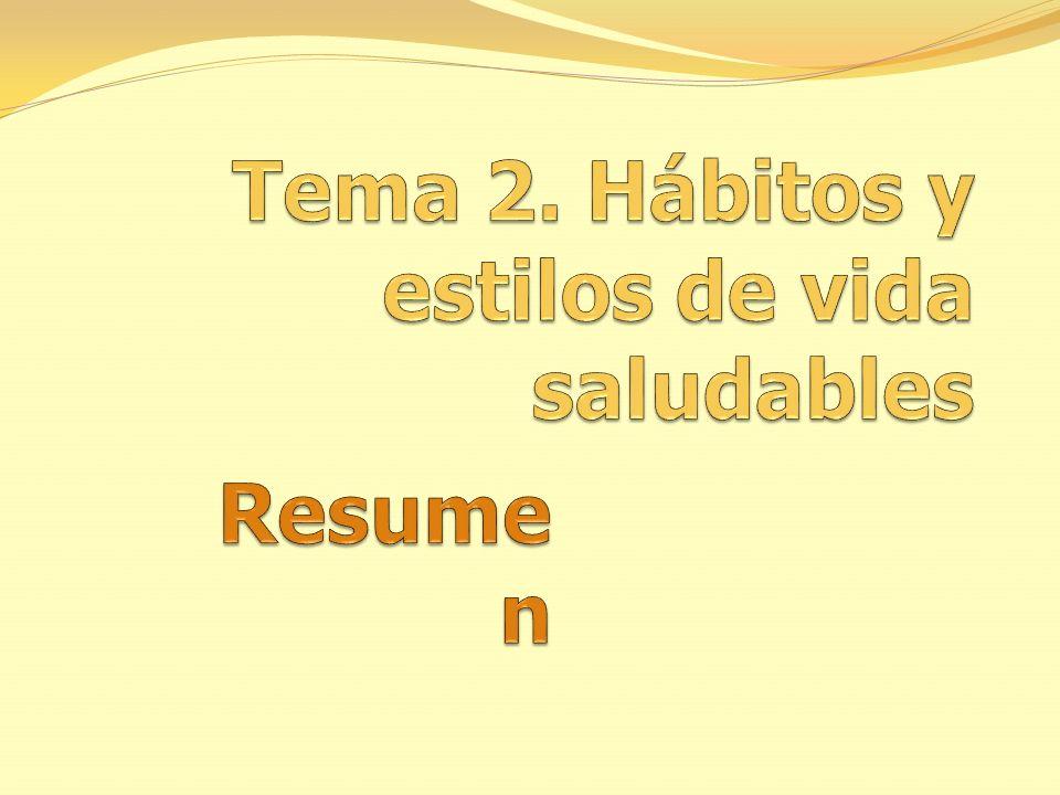 Tema 2. Hábitos y estilos de vida saludables