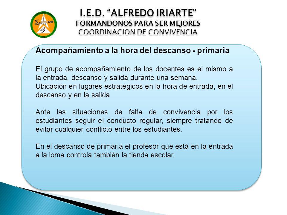 I.E.D. ALFREDO IRIARTE FORMANDONOS PARA SER MEJORES. COORDINACION DE CONVIVENCIA. Acompañamiento a la hora del descanso - primaria.