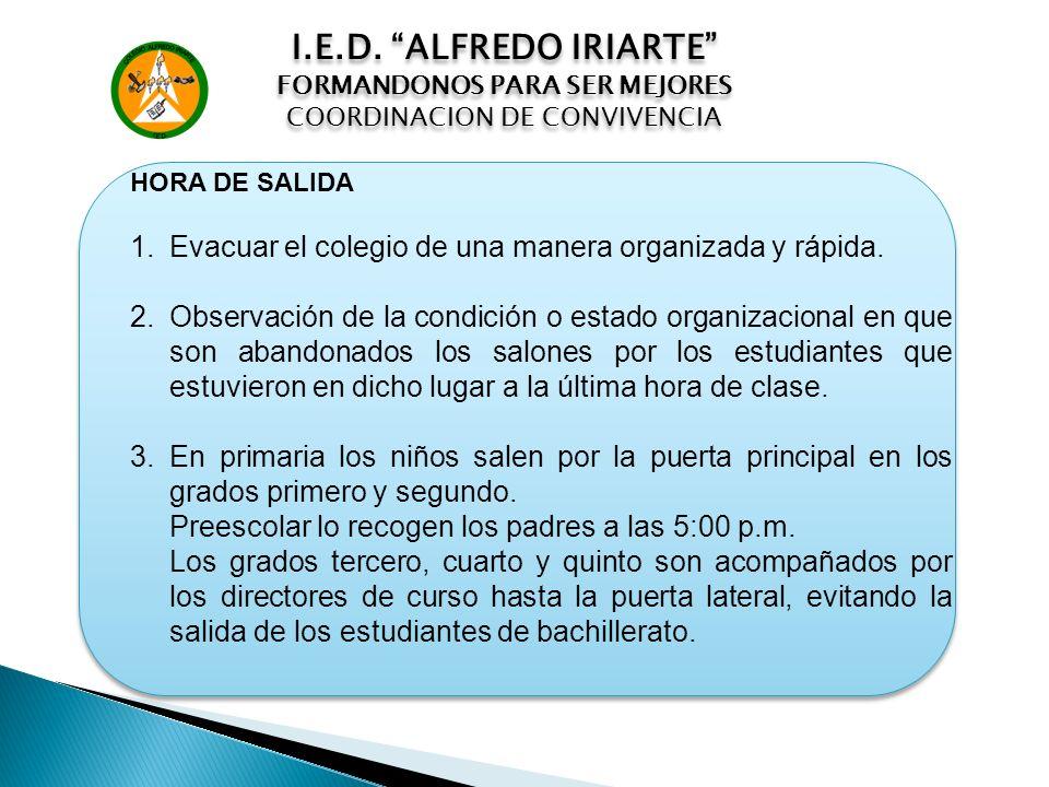 I.E.D. ALFREDO IRIARTE FORMANDONOS PARA SER MEJORES. COORDINACION DE CONVIVENCIA. HORA DE SALIDA.