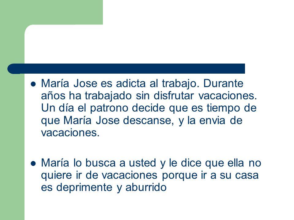 María Jose es adicta al trabajo