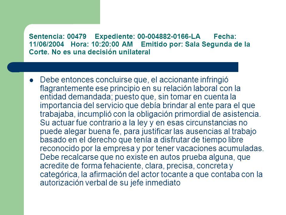 Sentencia: 00479 Expediente: 00-004882-0166-LA Fecha: 11/06/2004 Hora: 10:20:00 AM Emitido por: Sala Segunda de la Corte. No es una decisión unilateral
