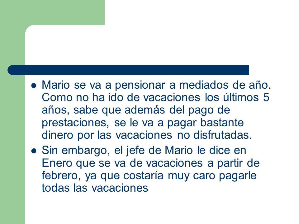 Mario se va a pensionar a mediados de año