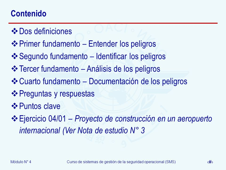 Contenido Dos definiciones. Primer fundamento – Entender los peligros. Segundo fundamento – Identificar los peligros.