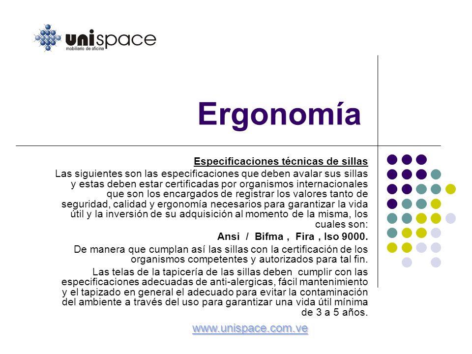 Ergonomía www.unispace.com.ve Especificaciones técnicas de sillas