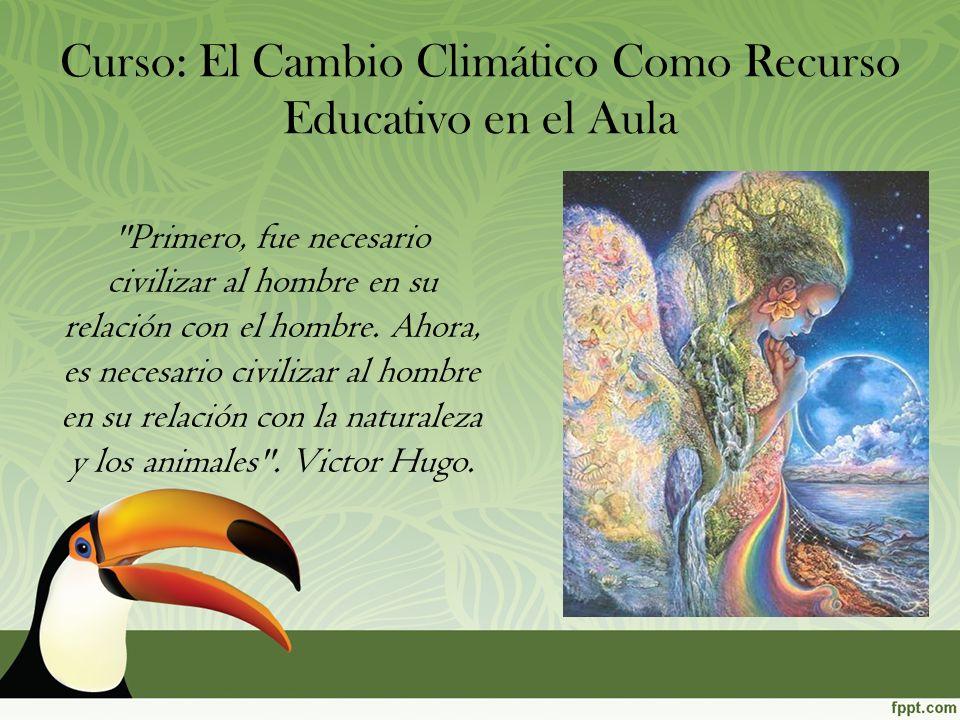 Curso: El Cambio Climático Como Recurso Educativo en el Aula