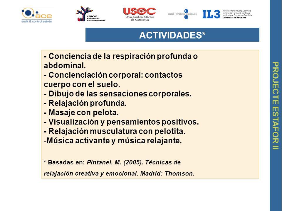 ACTIVIDADES* - Conciencia de la respiración profunda o abdominal.