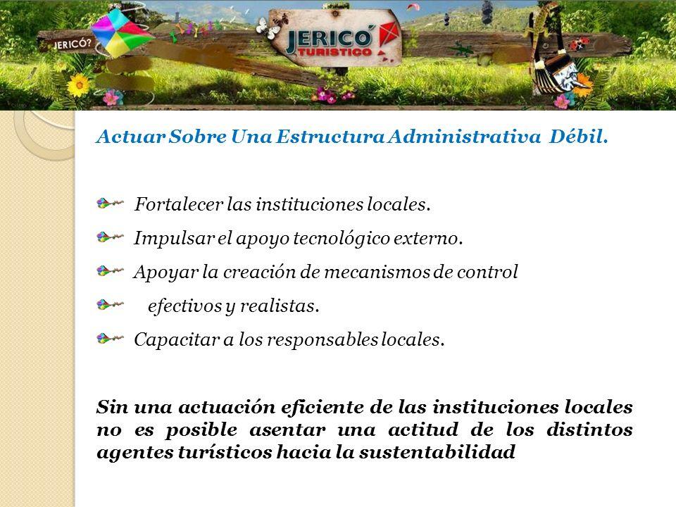 Actuar Sobre Una Estructura Administrativa Débil.