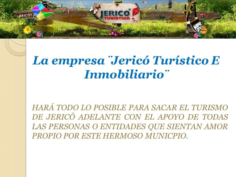 La empresa ¨Jericó Turístico E Inmobiliario¨