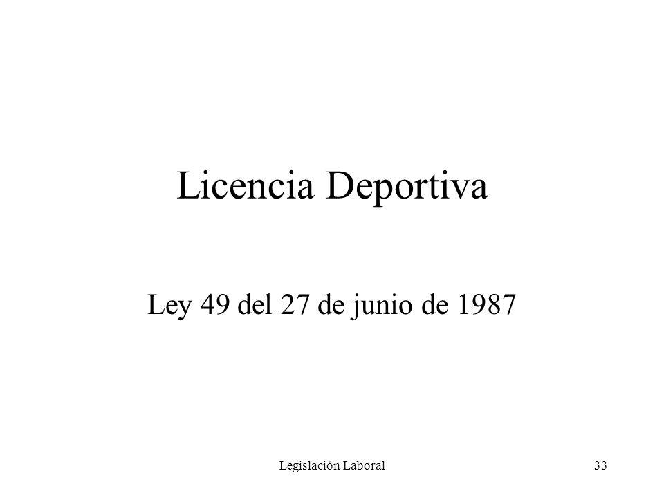 Licencia Deportiva Ley 49 del 27 de junio de 1987 Legislación Laboral