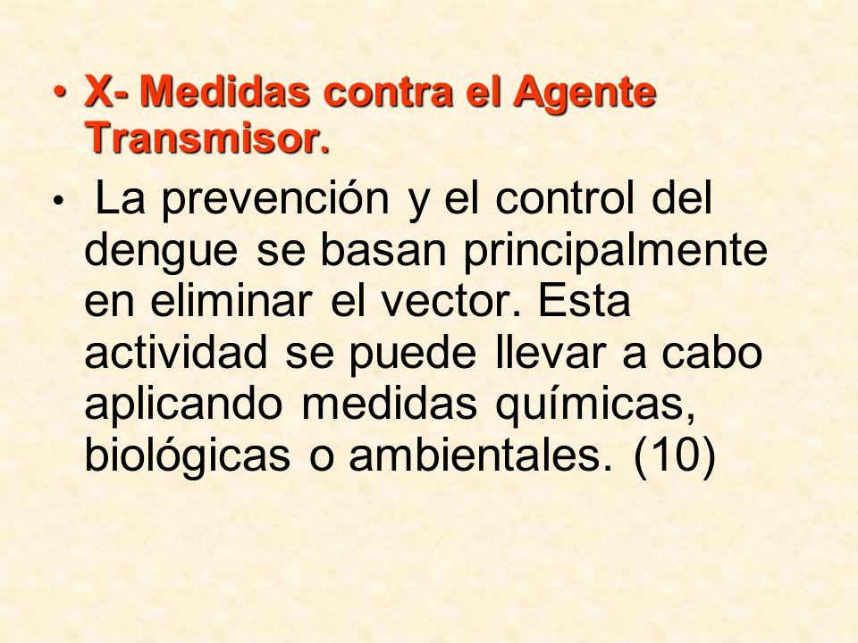 X- Medidas contra el Agente Transmisor.