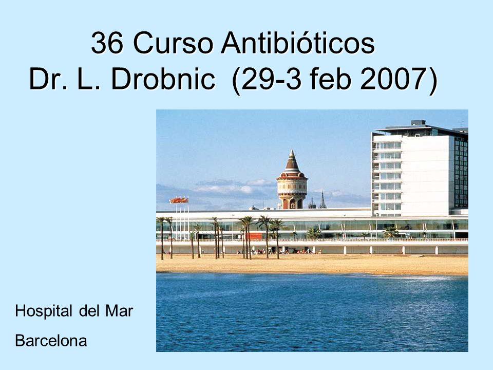 36 Curso Antibióticos Dr. L. Drobnic (29-3 feb 2007)