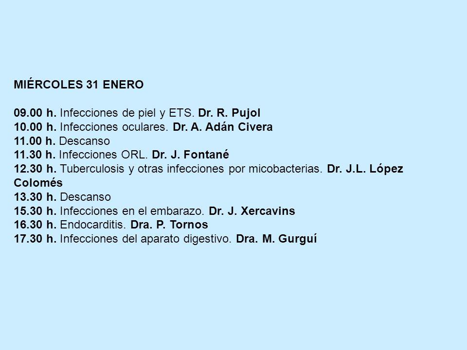MIÉRCOLES 31 ENERO 09.00 h. Infecciones de piel y ETS. Dr. R. Pujol. 10.00 h. Infecciones oculares. Dr. A. Adán Civera.