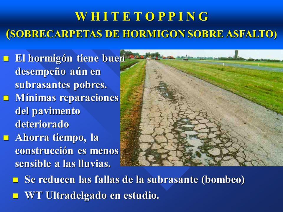 W H I T E T O P P I N G (SOBRECARPETAS DE HORMIGON SOBRE ASFALTO)