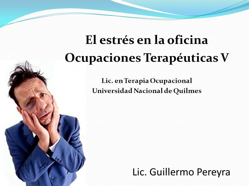 El estrés en la oficina Ocupaciones Terapéuticas V
