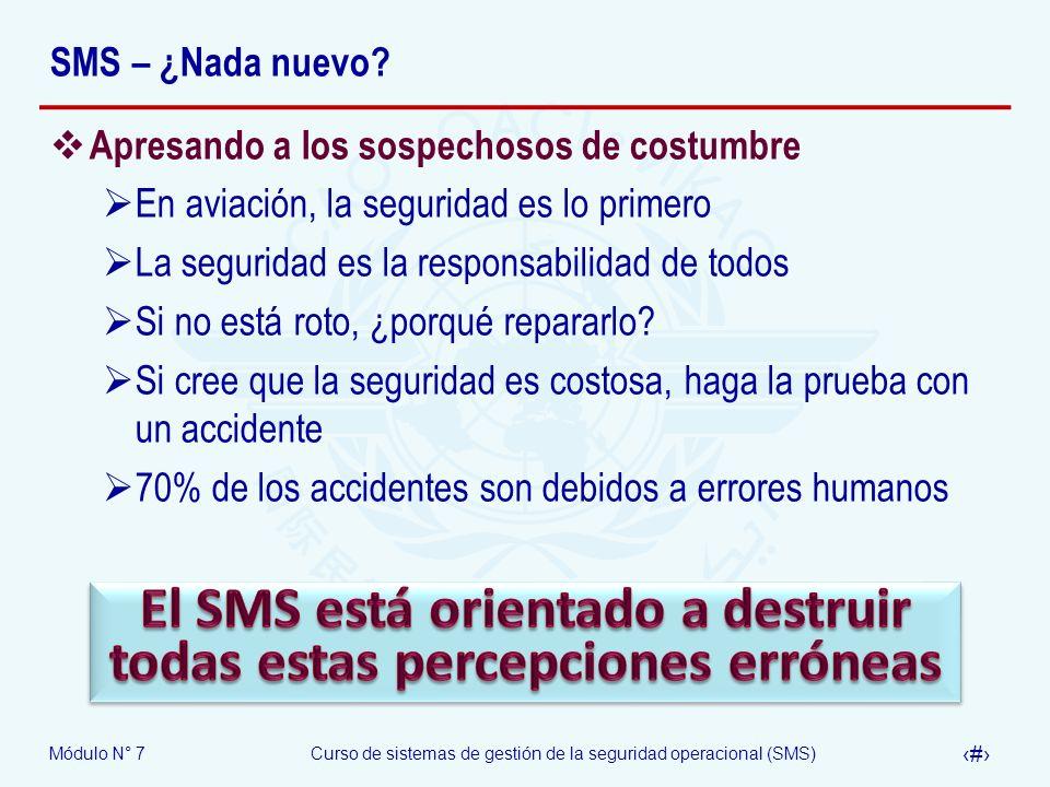 El SMS está orientado a destruir todas estas percepciones erróneas