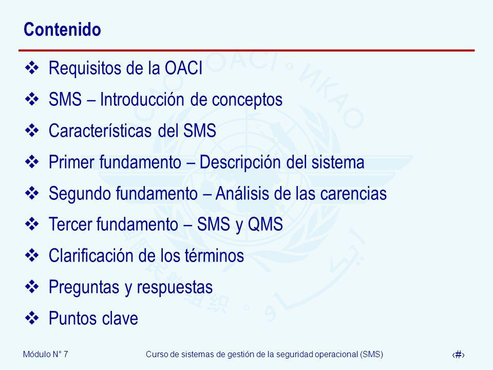 Contenido Requisitos de la OACI. SMS – Introducción de conceptos. Características del SMS. Primer fundamento – Descripción del sistema.