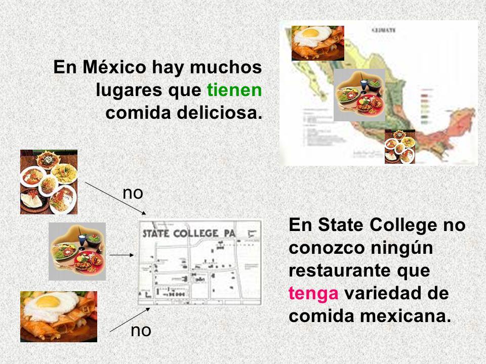 En México hay muchos lugares que tienen comida deliciosa.