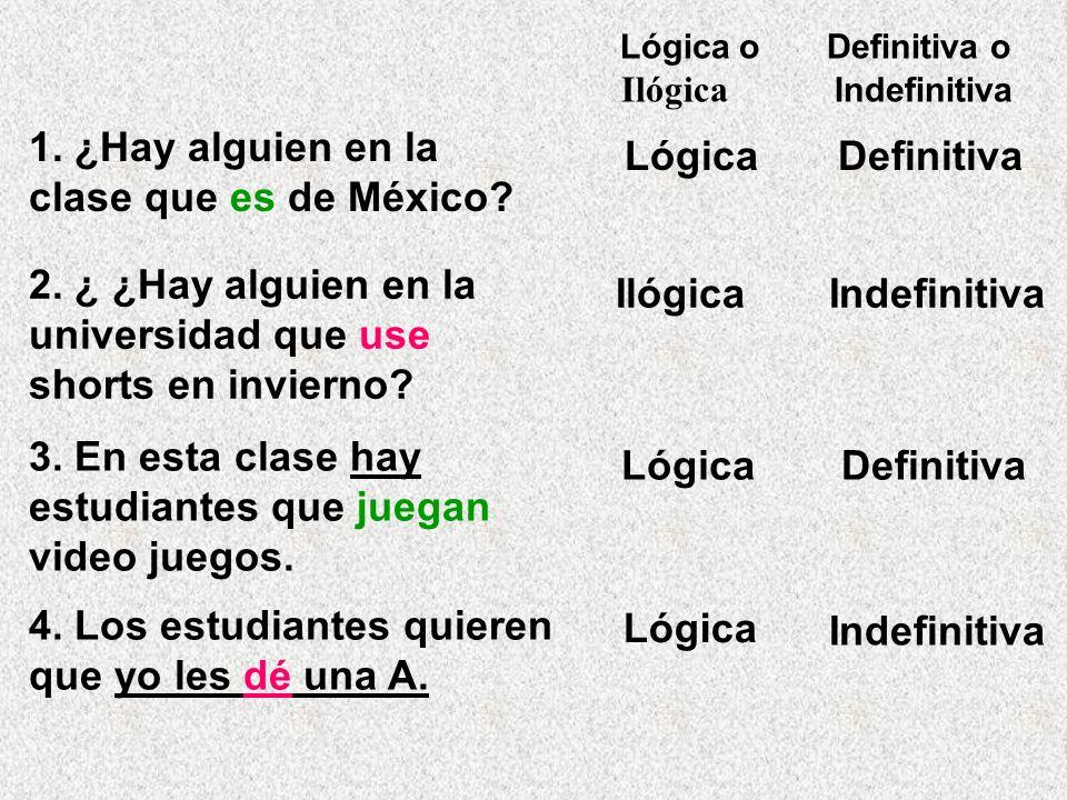 1. ¿Hay alguien en la clase que es de México Lógica Definitiva