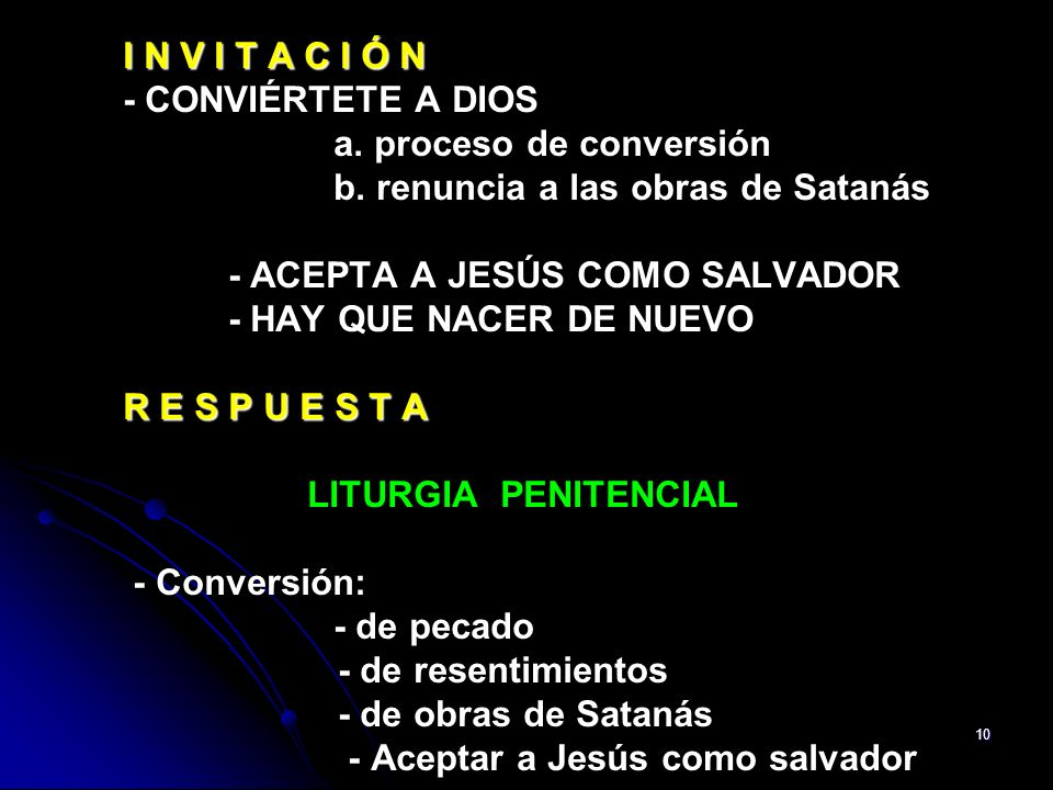 I N V I T A C I Ó N. - CONVIÉRTETE A DIOS. a. proceso de conversión. b