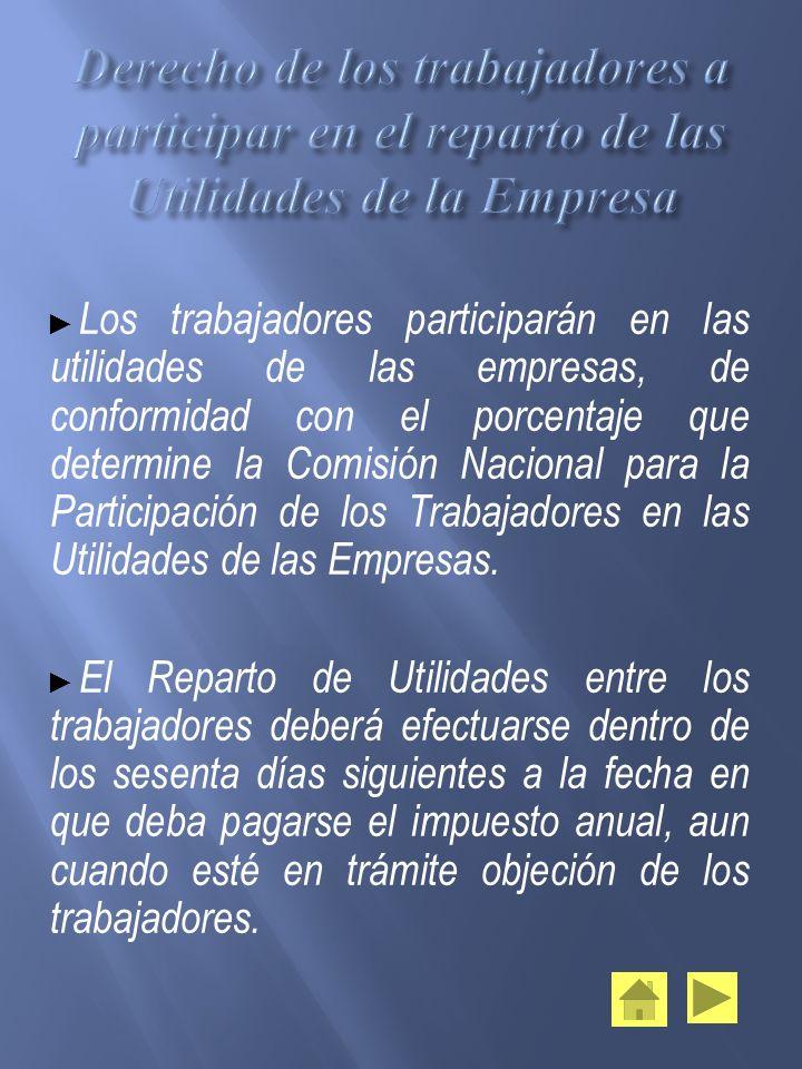 Derecho de los trabajadores a participar en el reparto de las Utilidades de la Empresa