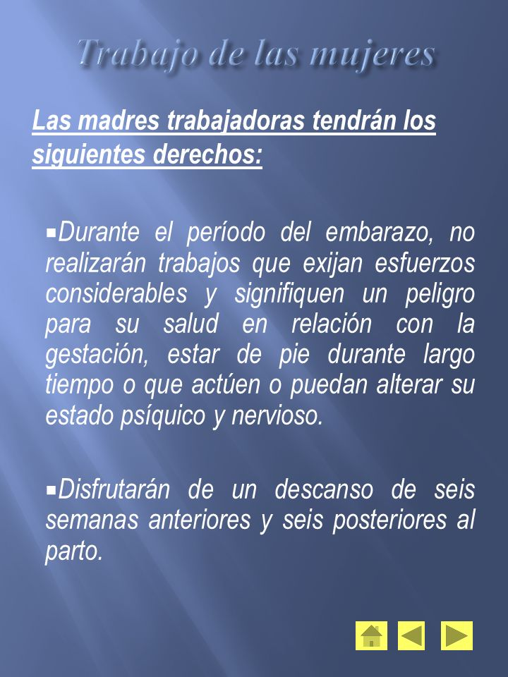 Trabajo de las mujeres Las madres trabajadoras tendrán los siguientes derechos:
