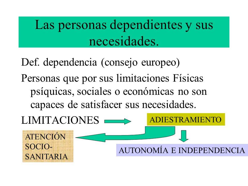 Las personas dependientes y sus necesidades.