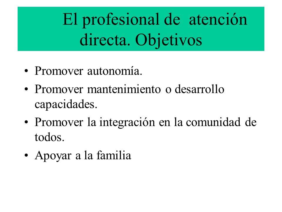 El profesional de atención directa. Objetivos