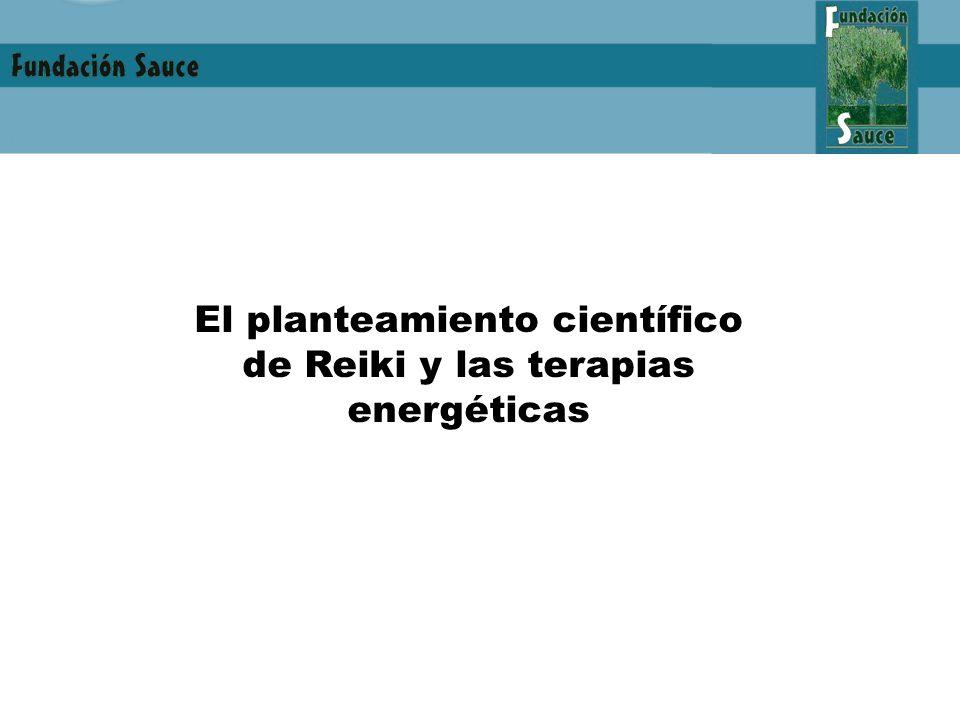 El planteamiento científico de Reiki y las terapias energéticas