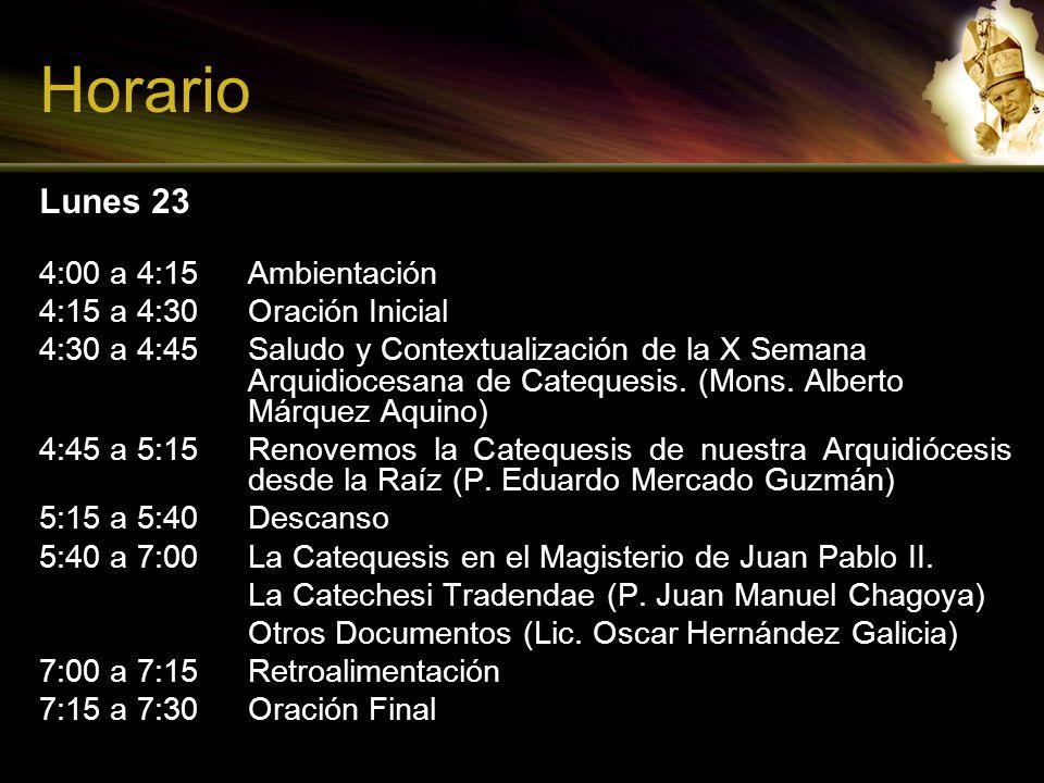 Horario Lunes 23 4:00 a 4:15 Ambientación 4:15 a 4:30 Oración Inicial