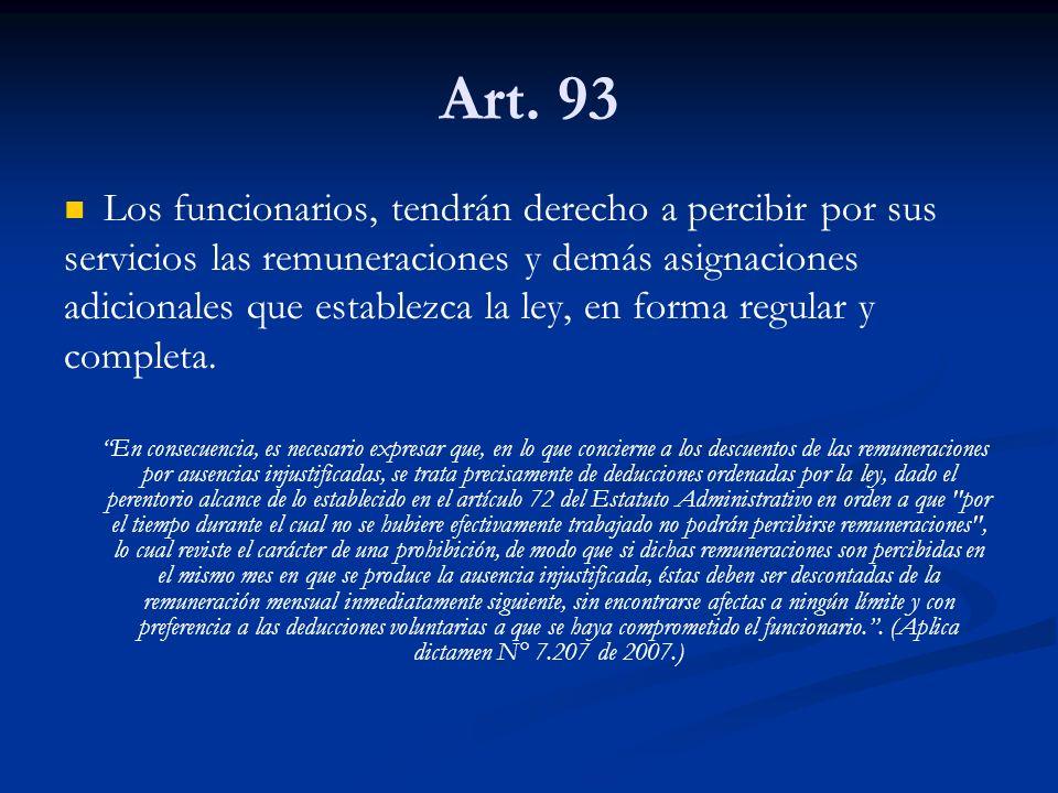 Art. 93 Los funcionarios, tendrán derecho a percibir por sus