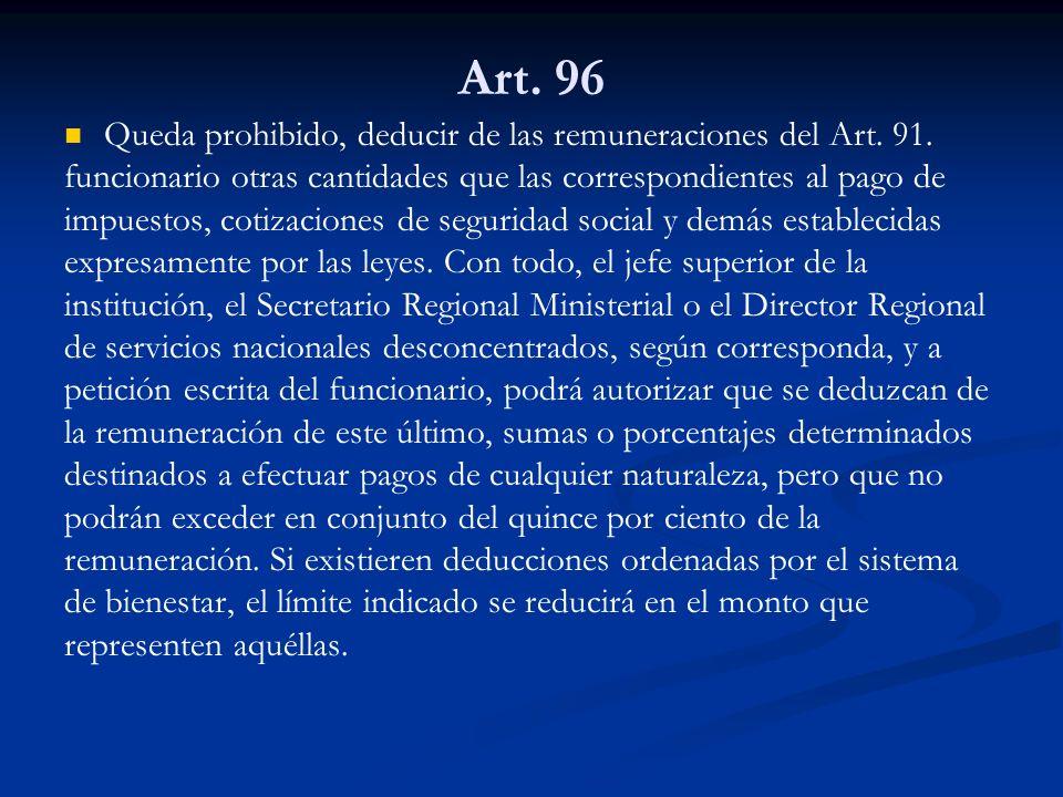 Art. 96 Queda prohibido, deducir de las remuneraciones del Art. 91.