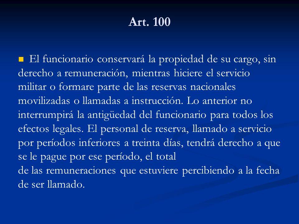 Art. 100 El funcionario conservará la propiedad de su cargo, sin