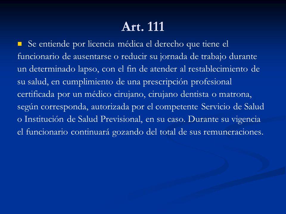 Art. 111 Se entiende por licencia médica el derecho que tiene el