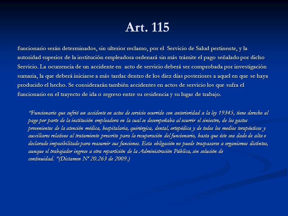 Art. 115 funcionario serán determinados, sin ulterior reclamo, por el Servicio de Salud pertinente, y la.