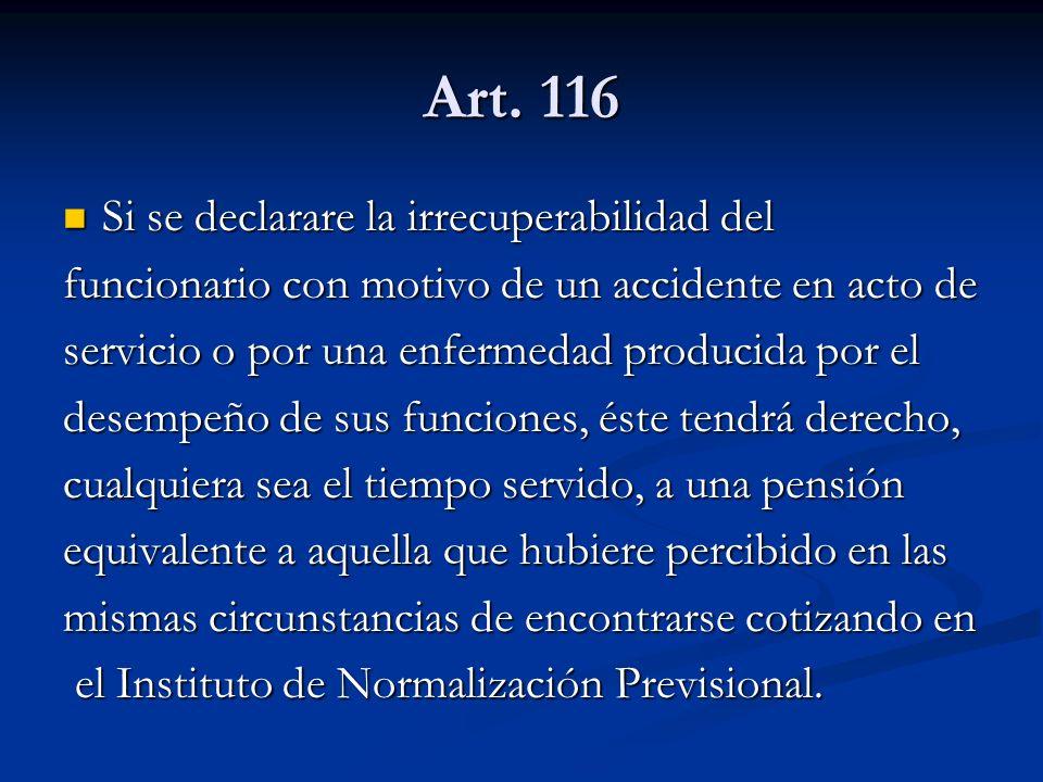 Art. 116 Si se declarare la irrecuperabilidad del